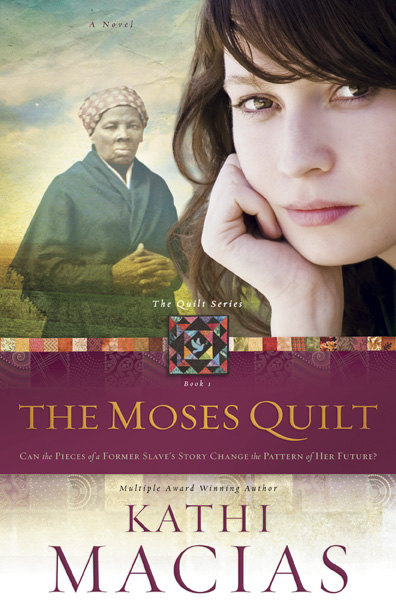 The Moses Quilt, by Kathi Macias (Publisher: New Hope)